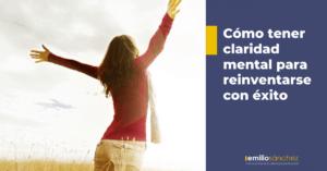 como tener claridad para reinventarte con exito